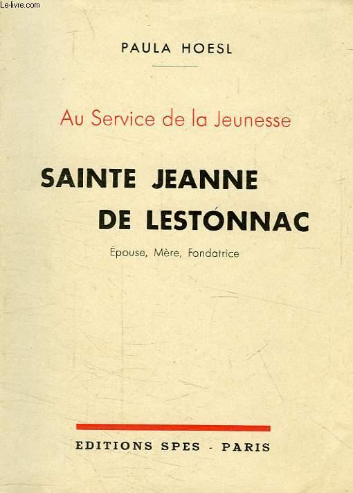 AU SERVICE DE LA JEUNESSE, SAINTE JEANNE DE LESTONNAC