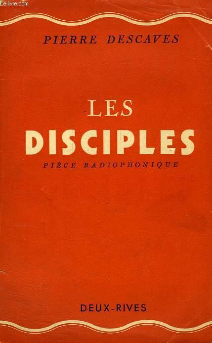 LES DISCIPLES, PIECE RADIOPHONIQUE