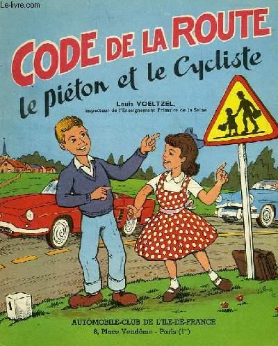 CODE DE LA ROUTE, LE PIETON ET LE CYCLISTE