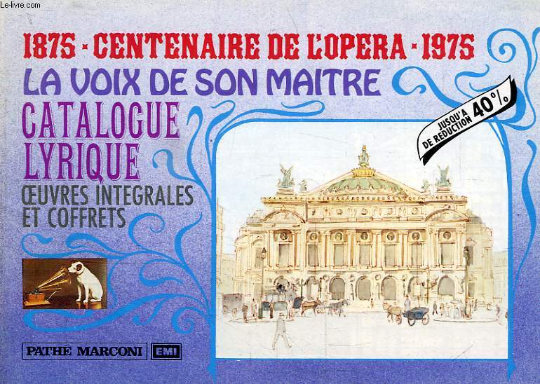 1875-1975, CENTENAIRE DE L'OPERA, LA VOIX DE SON MAITRE, CATALOGUE LYRIQUE
