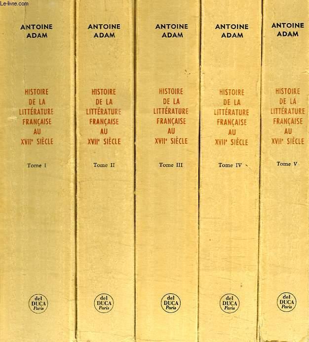 HISTOIRE DE LA LITTERATURE FRANCAISE AU XVIIe SIECLE, 5 TOMES