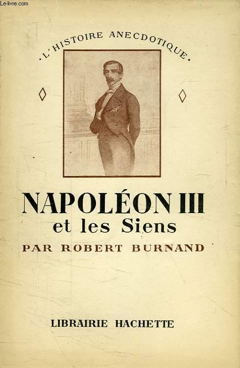 NAPOLEON III ET LES SIENS