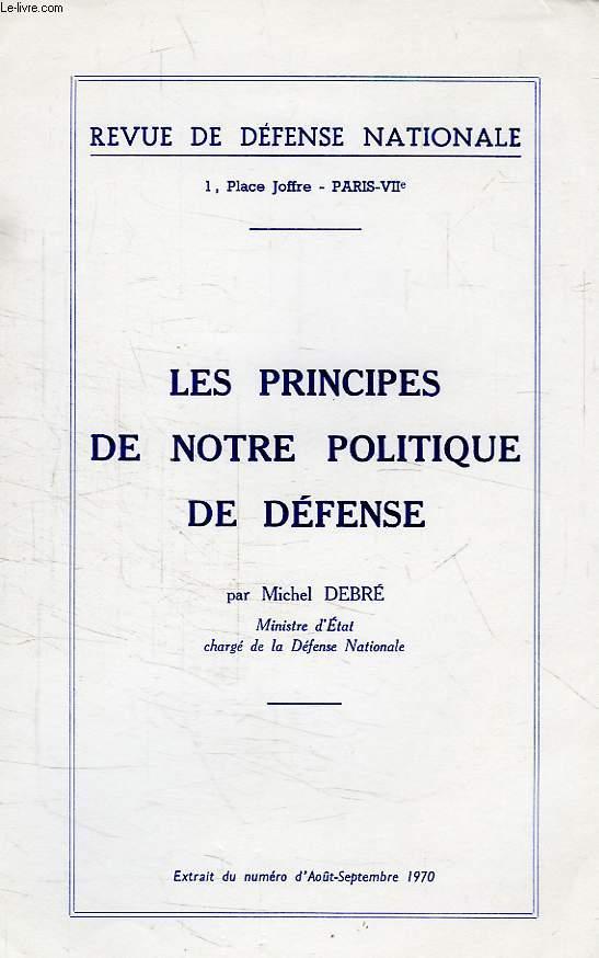 LES PRINCIPES DE NOTRE POLITIQUE DE DEFENSE