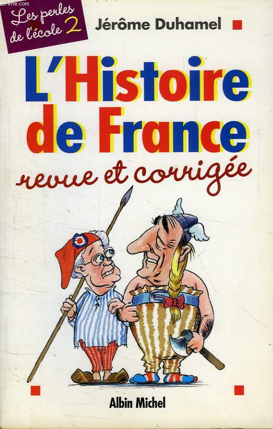 L'HISTOIRE DE FRANCE REVUE ET CORRIGEE