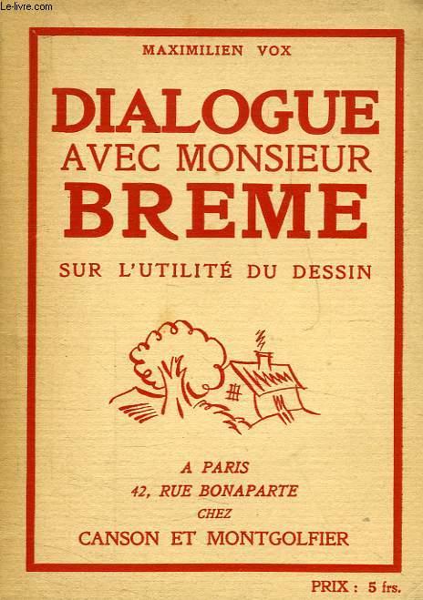DIALOGUE AVEC M. BREME SUR L'UTILITE DU DESSIN