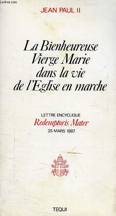 LA BIENHEUREUSE VIERGE MARIE DANS LA VIE DE L'EGLISE EN MARCHE