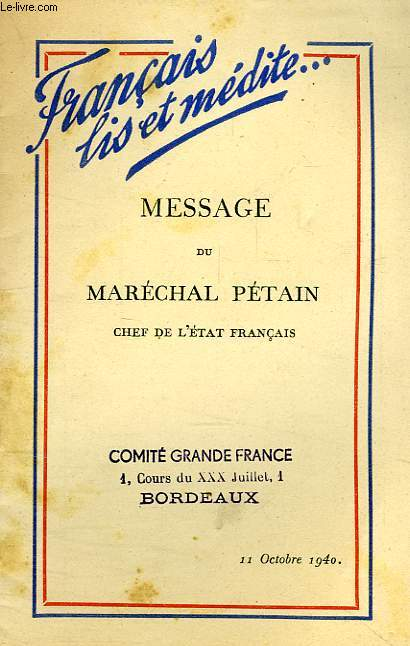 FRANCAIS LIS ET MEDITE..., MESSAGE DU MARECHAL PETAIN