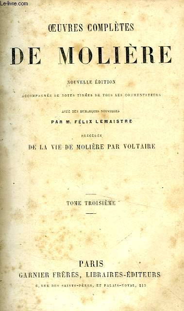 OEUVRES COMPLETES DE MOLIERE, TOME III