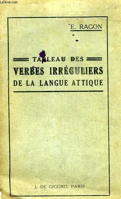 TABLEAU DES VERBES IRREGULIERS DE LA LANGUE ATTIQUE