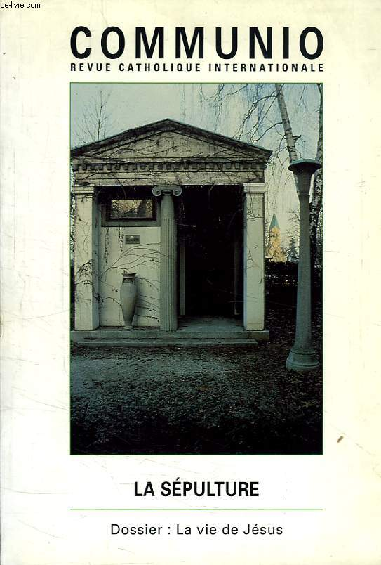COMMUNIO, REVUE CATHOLIQUE INTERNATIONALE, XIX, 2, MARS-AVTRIL 1995, LA SEPULTURE