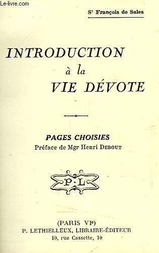 INTRODUCTION A LA VIE DEVOTE, PAGES CHOISIES
