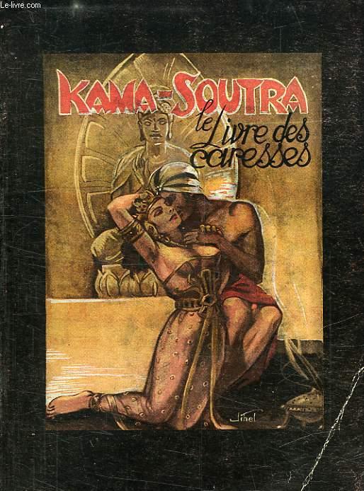 KAMA-SOUTRA, LE LIVRE DES CARESSES