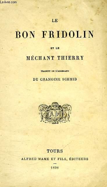 LE BON FRIDOLIN, ET LE MECHANT THIERRY