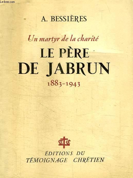 UN MARTYR DE LA CHARITE, LE PERE DE JABRUN, 1883-1943