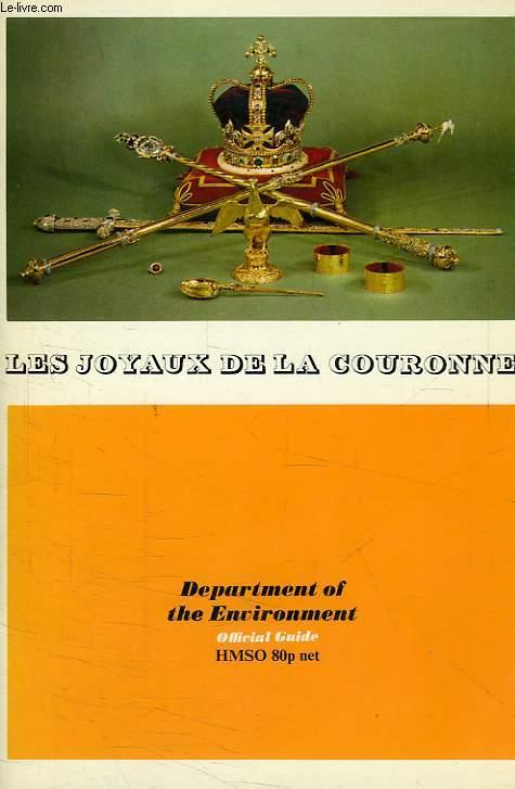 LES JOYAUX DE LA COURONNE A LA TOUR DE LONDRES