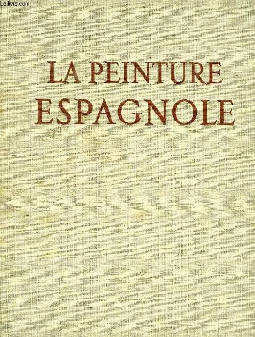 LA PEINTURE ESPAGNOLE DES FRESQUES ROMANES AU GRECO