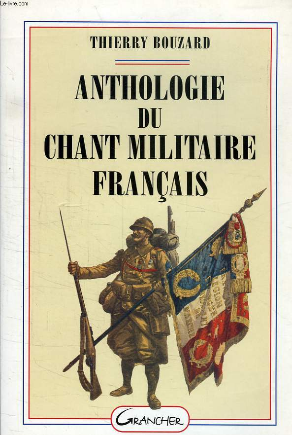 ANTHOLOGIE DU CHANT MILITAIRE FRANCAIS