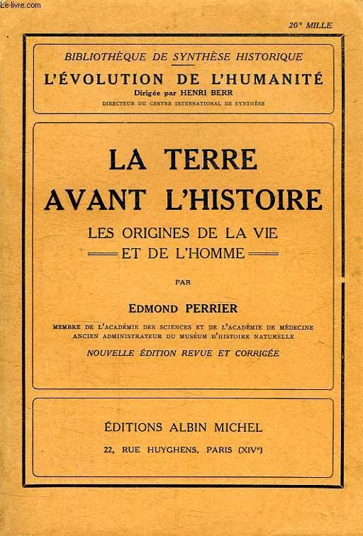 LA TERRE AVANT L'HISTOIRE, LES ORIGINES DE LA VIE ET DE L'HOMME