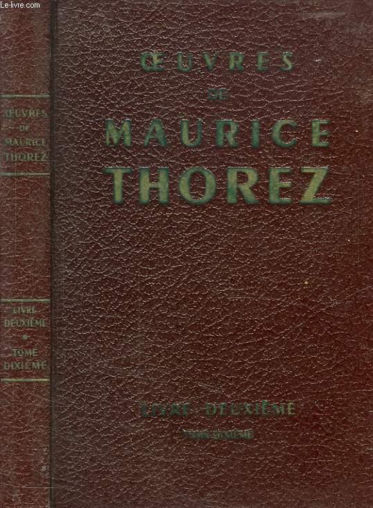 OEUVRES DE MAURICE THOREZ, LIVRE 2e, TOME X (OCT. 1935 - JAN. 1936)