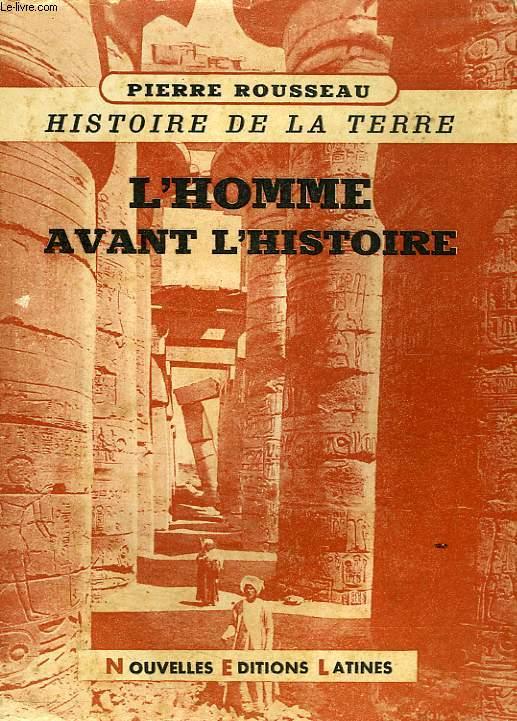 HISTOIRE DE LA TERRE, I, L'HOMME AVANT L'HISTOIRE