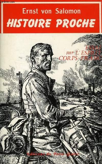 HISTOIRE PROCHE, ESSAI SUR L'ESPRIT CORPS FRANC