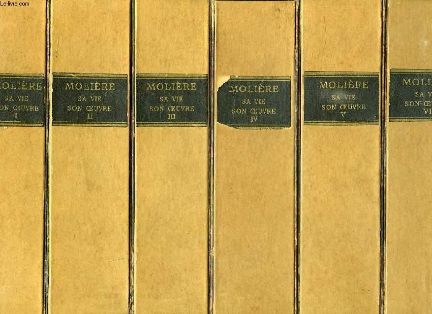 1622-1673, MOLIERE, SA VIE SON OEUVRE, VI TOMES
