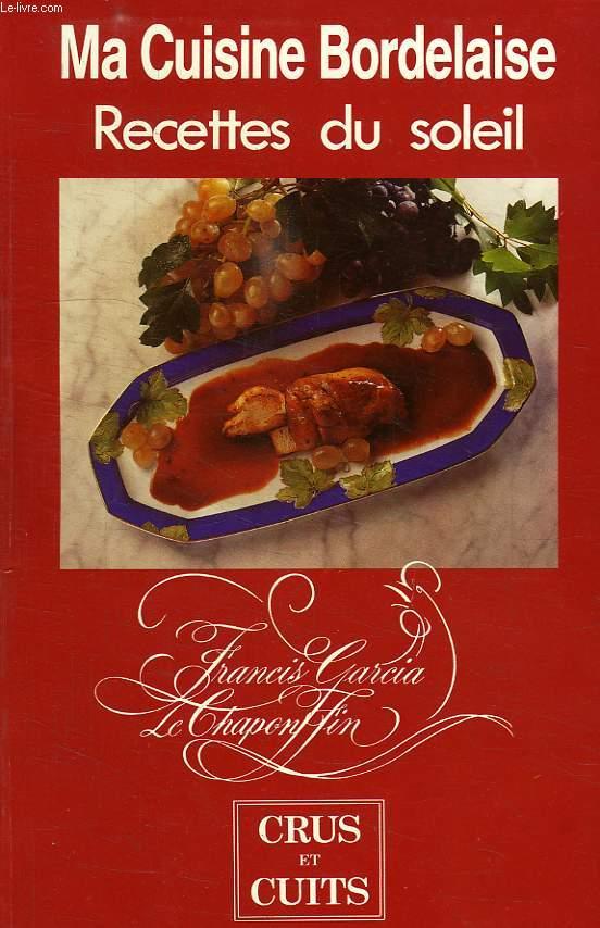 Ma cuisine bordelaise recettes du soleil de garcia francis achat livres ref ro40158646 le - Cuisine bordelaise ...