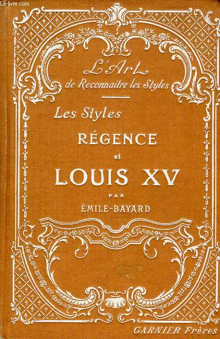 LES STYLES REGENCE ET LOUIS XV