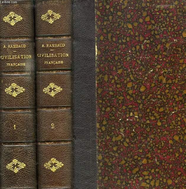 HISTOIRE DE LA CIVILISATION FRANCAISE, 2 TOMES
