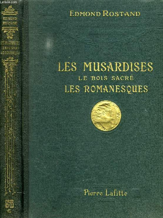 LES MUSARDISES, LE BOIS SACRE, LES ROMANESQUES