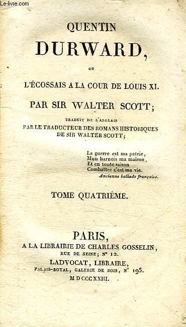 QUENTIN DURWARD, OU L'ECOSSAIS A LA COUR DE LOUIS XI, TOME IV