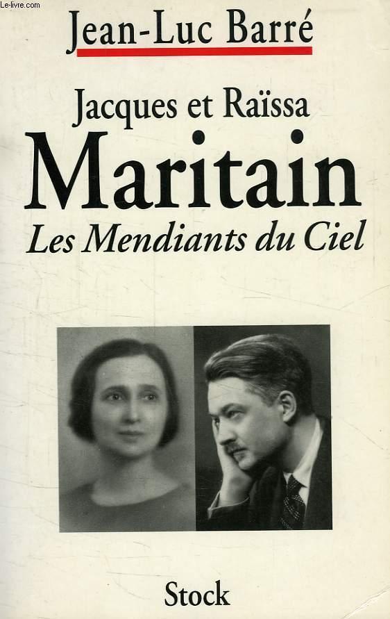 JACQUES ET RAISSA MARITAIN, LES MENDIANTS DU CIEL