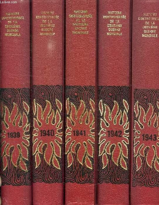 HISTOIRE CONTROVERSEE DE LA DEUXIEME GUERRE MONDIALE, 1939-1945, 7 TOMES (COMPLET)