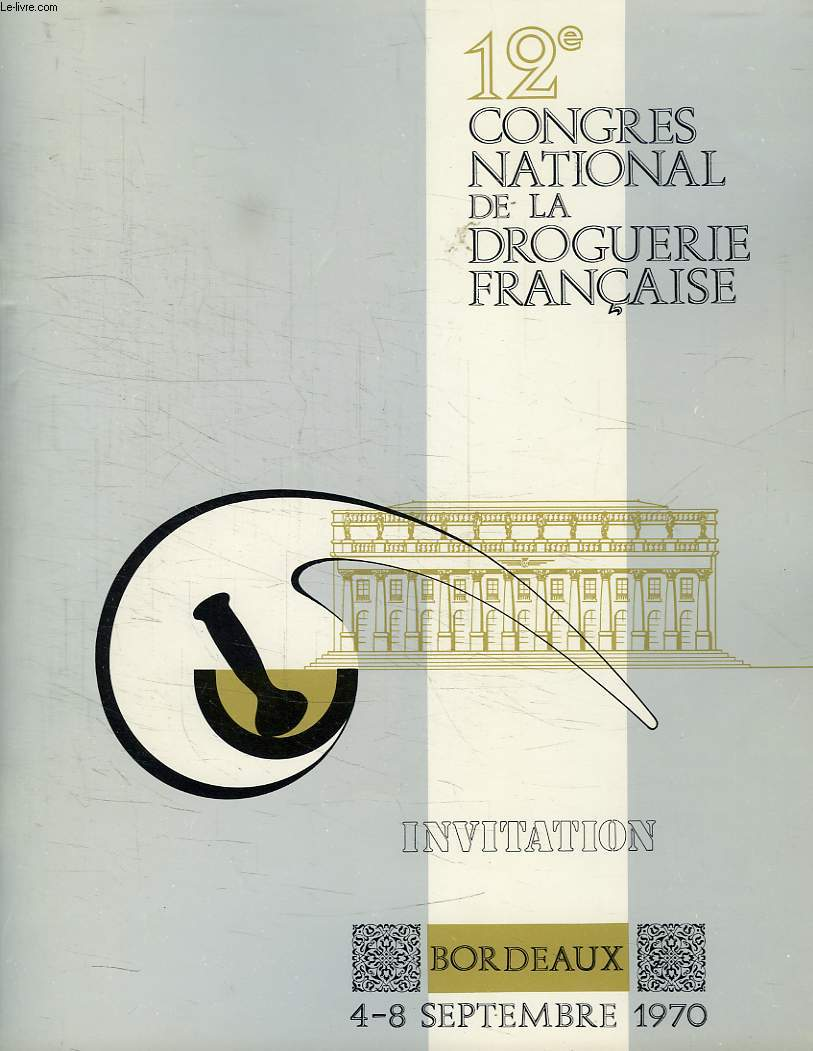 12e CONGRES NATIONAL DE LA DROGUERIE FRANCAISE, INVITATION, BORDEAUX, 4-8 SEPT. 1970