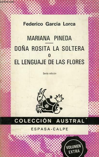 MARIANA PINEDA, DOÑA ROSITA LA SOLTERA, O EL LENGUAJE DE LAS FLORES