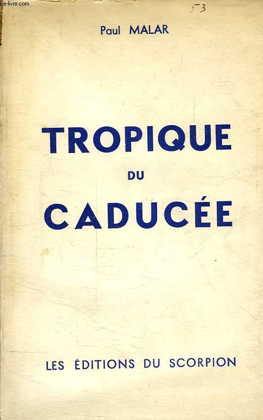 TROPIQUE DU CADUCEE, 1er VOLUME
