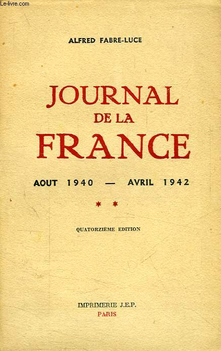 JOURNAL DE LA FRANCE, AOUT 1940 - AVRIL 1942, II