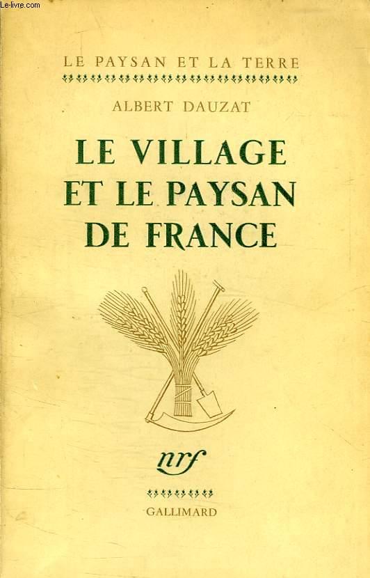 LE VILLAGE ET LE PAYSAN DE FRANCE