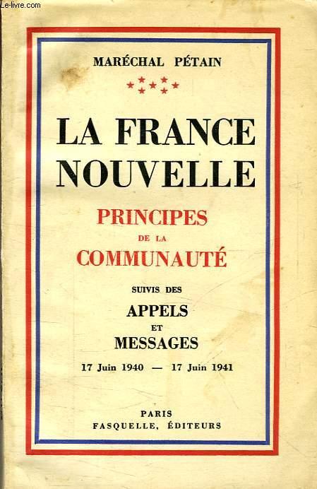 LA FRANCE NOUVELLE, PRINCIPES DE COMMUNAUTE, APPELS ET MESSAGES