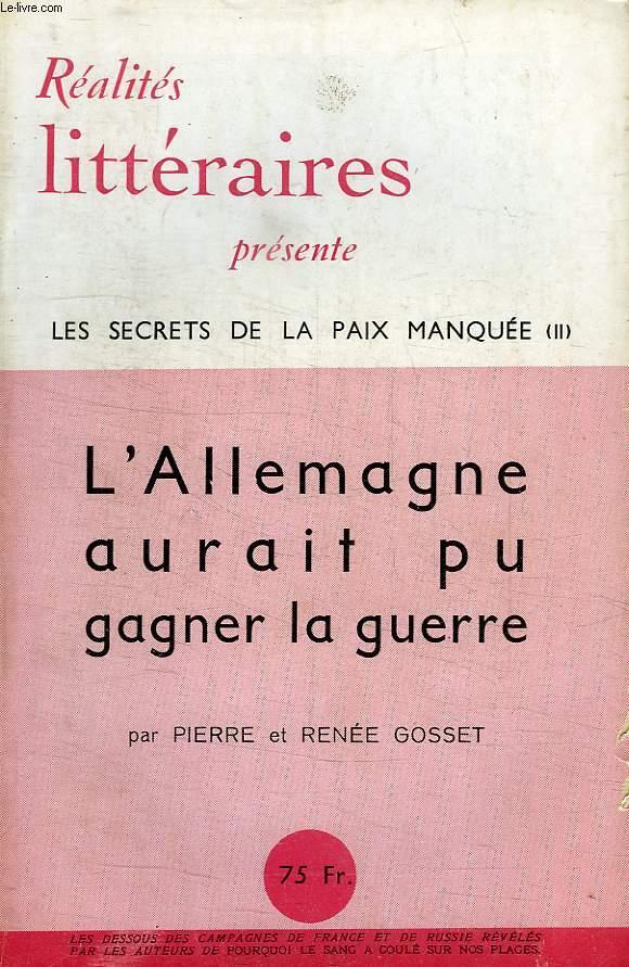REALITES LITTERAIRES, N° 18, 1948, LES SECRETS DE LA PAIX MANQUEE (II), L'ALLEMAGNE AURAIT PU GAGNER LA GUERRE