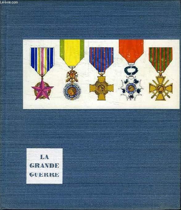 HISTOIRE DE LA GRANDE GUERRE, 1914-1918