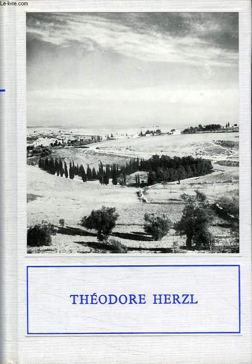 THEODORE HERZL, INVENTEUR DE L'ETAT D'ISRAEL, 1860-1904