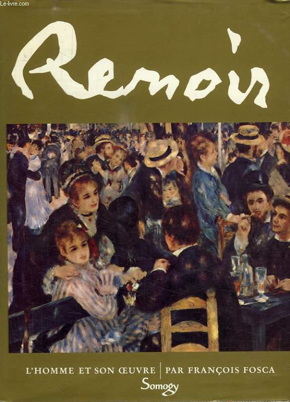 RENOIR, L'HOMME ET SON OEUVRE