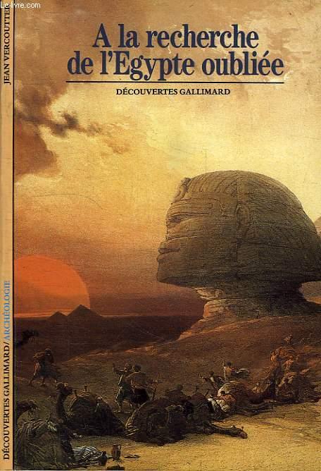 A LA ERCHERCHE DE L'EGYPTE OUBLIEE