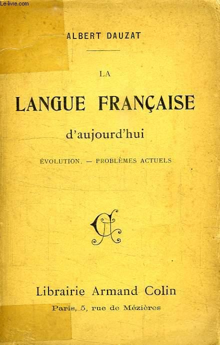 LA LANGUE FRANCAISE D'AUJOURD'HUI