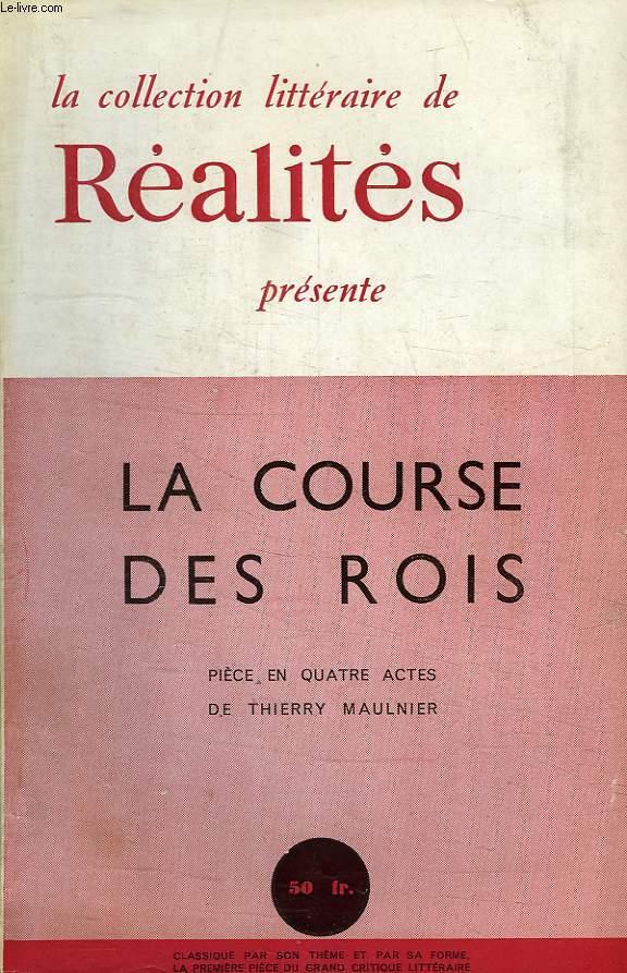 REALITES LITTERAIRES, N° 17, LA COURSE DES ROIS