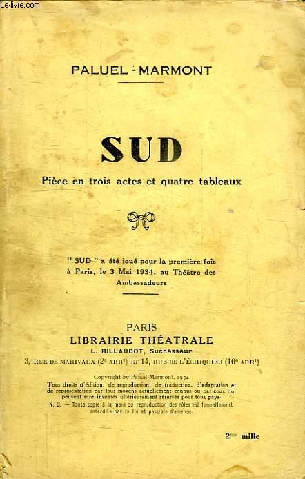 SUD, PIECE EN 3 ACTES ET 4 TABLEAUX