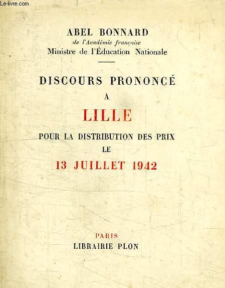 DISCOURS PRONONCE A LILLE, POUR LA DISTRIBUTION DES PRIX, LE 13 JUILLET 1942