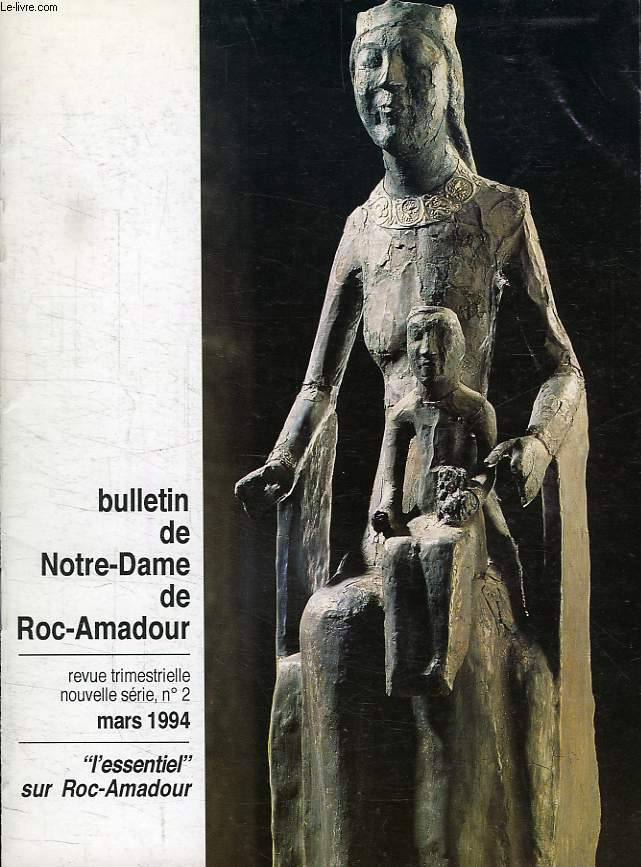 BULLETIN DE NOTRE-DAME DE ROC-AMADOUR, NOUVELLE SERIE, N° 2, MARS 1994