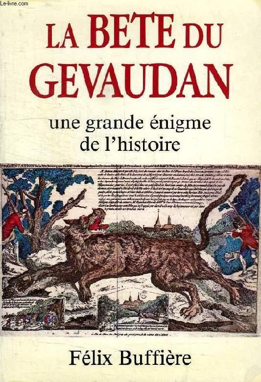 LA BETE DU GEVAUDAN, UNE GRANDE ENIGME DE L'HISTOIRE